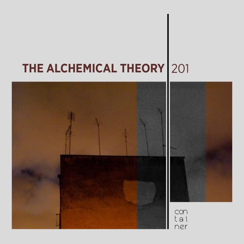 Container Podcast [201] The Alchemical Theory